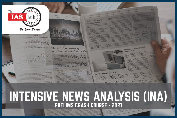 INA Prelims Crash Course 2021