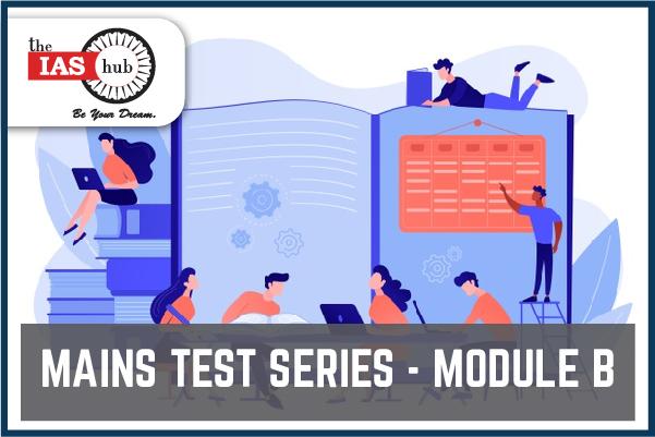 GS Mains Test Series Module B