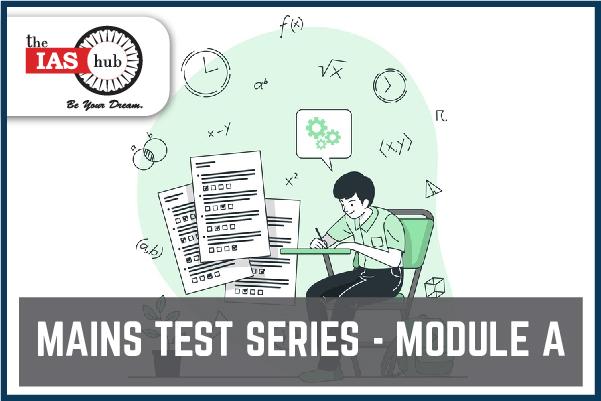 GS Mains Test Series Module A