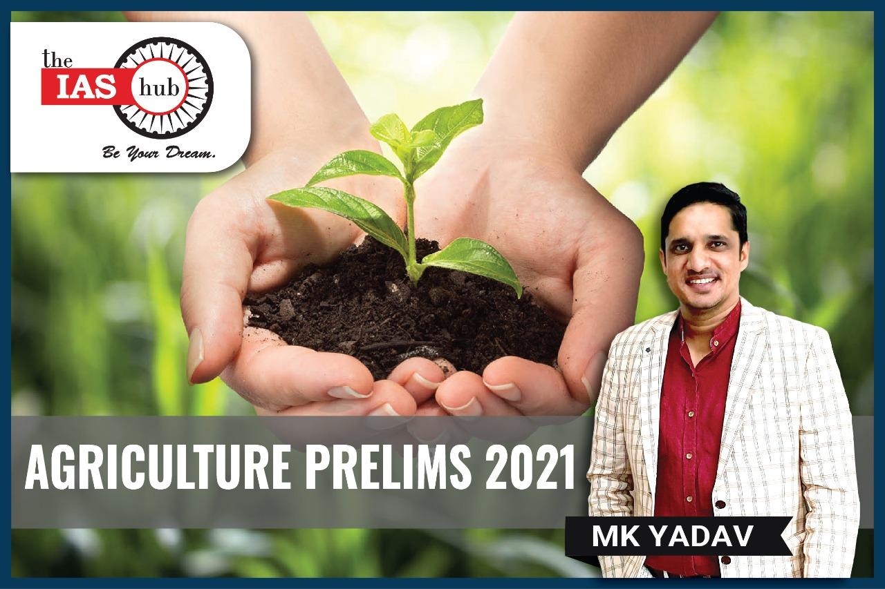 Agriculture - Prelims 2021