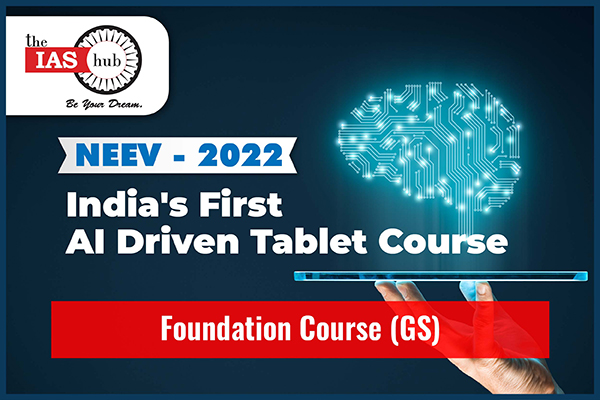 NEEV 2022 : Foundation Course (GS)