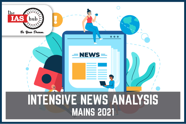 Intensive News Analysis Mains 2021